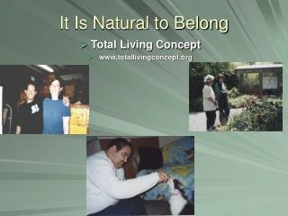 It Is Natural to Belong