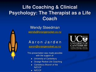 Life Coaching  Clinical Psychology: The Therapist as a Life Coach