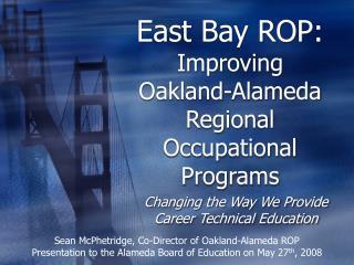 East Bay ROP: Improving  Oakland-Alameda Regional Occupational Programs