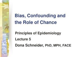 Bias, Confounding and the Role of Chance