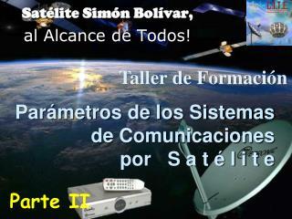 Par metros de los Sistemas de Comunicaciones por   S a t   l i t e