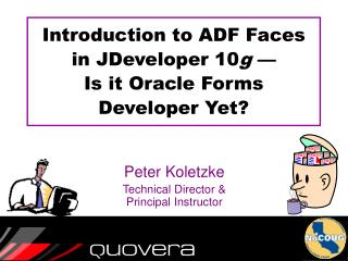 Introduction to ADF Faces in JDeveloper 10g    Is it Oracle Forms  Developer Yet