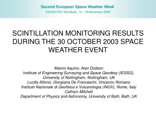 SCINTILLATION MONITORING RESULTS DURING THE 30 OCTOBER 2003 SPACE WEATHER EVENT