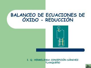 BALANCEO DE ECUACIONES DE  XIDO - REDUCCI N