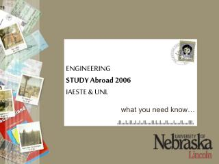 ENGINEERING STUDY Abroad 2006 IAESTE  UNL