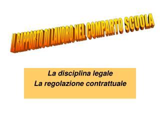 La disciplina legale La regolazione contrattuale