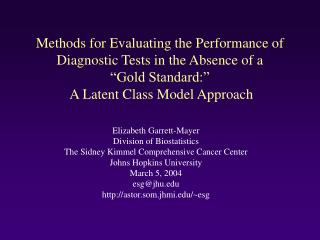 Methods for Evaluating the Performance of Diagnostic Tests in the Absence of a   Gold Standard:    A Latent Class Model