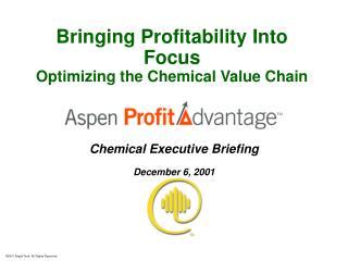 Bringing Profitability Into Focus Optimizing the Chemical Value Chain