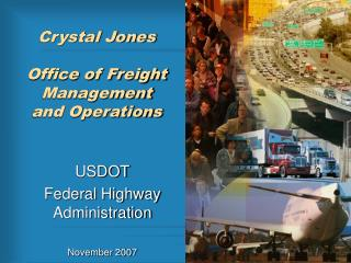 Crystal Jones  Office of Freight Management and Operations