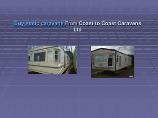 Buy Static Caravans