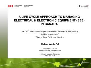 A LIFE CYCLE APPROACH TO MANAGING ELECTRICAL  ELECTRONIC EQUIPMENT EEE IN CANADA