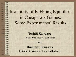 Instability of Babbling Equilibria in Cheap Talk Games: Some Experimental Results