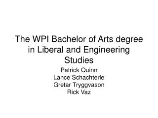 The WPI Bachelor of Arts degree in Liberal and Engineering Studies