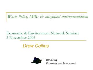 Waste Policy, MBIs  misguided environmentalism   Economic  Environment Network Seminar 3 November 2005