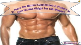 Is There Any Natural Supplement Or Product To Gain Fat And W