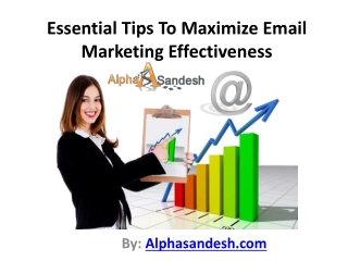 Essential Tips To Maximize Email Marketing Effectiveness