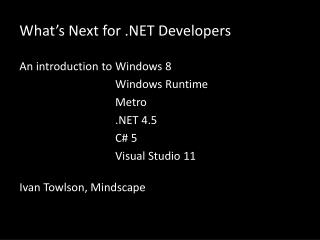 What s Next for  Developers