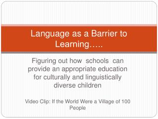 Language as a Barrier to Learning ..