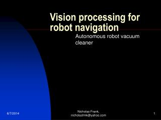 Vision processing for robot navigation