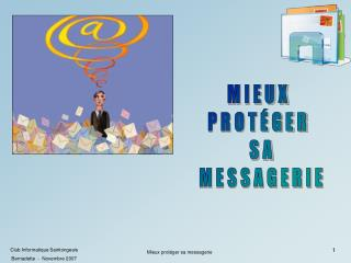 Mieux prot ger sa messagerie