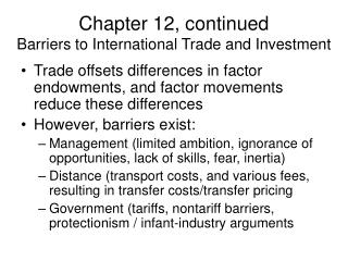 Chapter 12, continued Barriers to International Trade and Investment