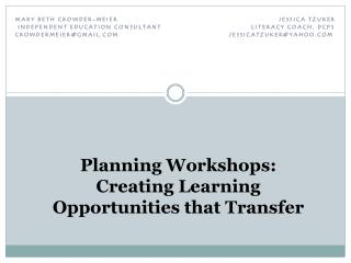 Planning Workshops:  Creating Learning Opportunities that Transfer