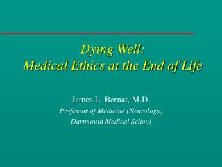 Dying Well: Medical Ethics at the End of Life