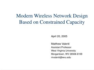 Modern Wireless Network Design Based on Constrained Capacity