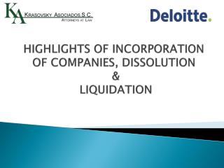 HIGHLIGHTS OF INCORPORATION OF COMPANIES, DISSOLUTION     LIQUIDATION