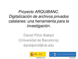 Proyecto ARQUIBANC. Digitalizaci n de archivos privados catalanes: una herramienta para la investigaci n.