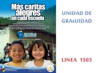 UNIDAD DE GRAtUIDAD     LINEA  1503