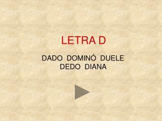 LETRA D