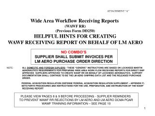 Wide Area Workflow Receiving Reports  WAWF RR Previous Form DD250 HELPFUL HINTS FOR CREATING WAWF RECEIVING REPORT ON BE