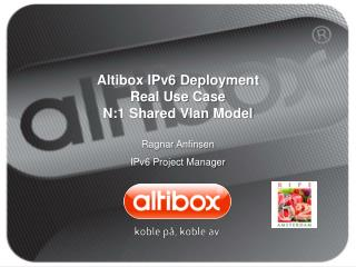 Altibox IPv6 Deployment Real Use Case N:1 Shared Vlan Model