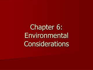 Chapter 6: Environmental Considerations