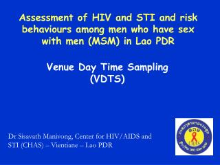 Assessment of HIV and STI and risk behaviours among men who have sex with men MSM in Lao PDR