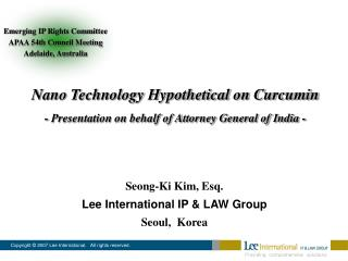 Nano Technology Hypothetical on Curcumin - Presentation on behalf of Attorney General of India -