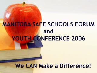 MANITOBA SAFE SCHOOLS FORUM and  YOUTH CONFERENCE 2006