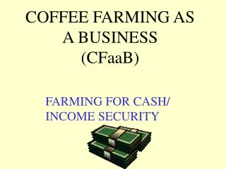 COFFEE FARMING AS A BUSINESS CFaaB