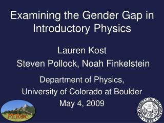 Examining the Gender Gap in Introductory Physics