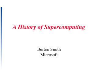 A History of Supercomputing