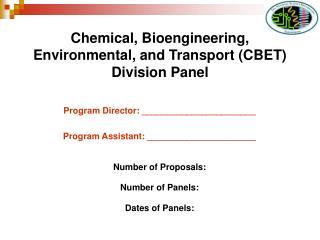Chemical, Bioengineering, Environmental, and Transport CBET  Division Panel