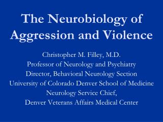 The Neurobiology of Aggression and Violence