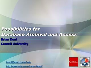 Possibilities for  Database Archival and Access