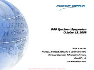 DOD Spectrum Symposium October 15, 2009