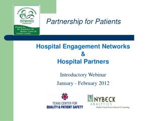 Hospital Engagement Networks   Hospital Partners  Introductory Webinar January - February 2012