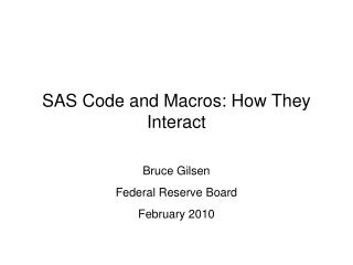 SAS Code and Macros: How They Interact