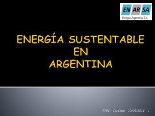 ENERG A SUSTENTABLE EN ARGENTINA