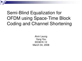 Semi-Blind Equalization for OFDM using Space-Time Block Coding and Channel Shortening