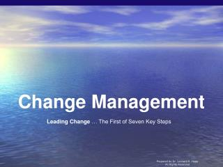 Leading Change   The First of Seven Key Steps